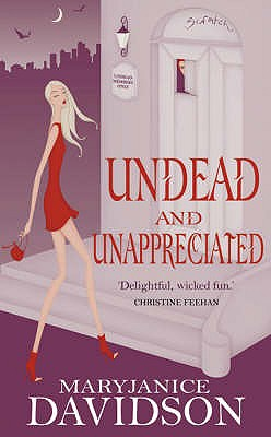 Undead and Unappreciated - Davidson, MaryJanice
