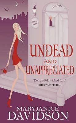Undead and Unappreciated - Davidson, MaryJanice