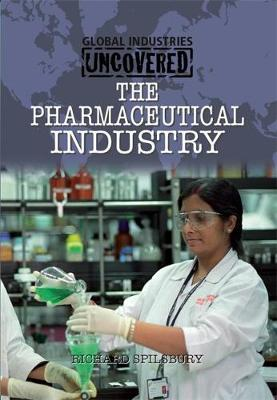 The Pharmaceutical Industry - Spilsbury, Richard