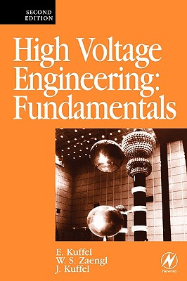 High Voltage Engineering Fundamentals - Kuffel, E, and Zaengl, W S, and Kuffel, John