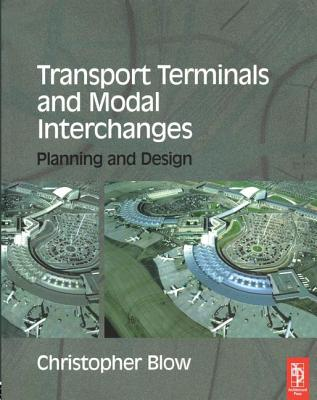 Transport Terminals and Modal Interchanges - Blow, Christopher