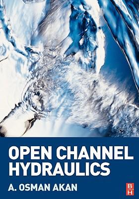 Open Channel Hydraulics - Akan, A Osman