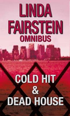 Cold Hit: AND The Deadhouse - Fairstein, Linda
