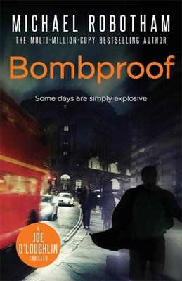 Bombproof - Robotham, Michael