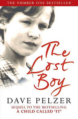 The Lost Boy: A Foster Child's Search for the Love of a Family - Pelzer, Dave