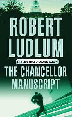 The Chancellor Manuscript - Ludlum, Robert