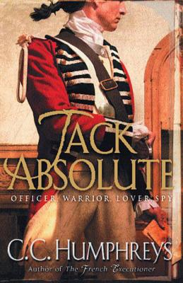 Jack Absolute: The 007 of the 1770s - Humphreys, C. C.
