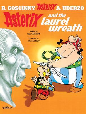Asterix and the Laurel Wreath - Goscinny, Rene