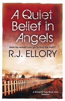 A Quiet Belief in Angels - Ellory, R. J.