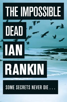 The Impossible Dead - Rankin, Ian