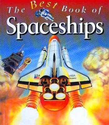 The Best Book of Spaceships - Graham, Ian S, and Graham, Aan