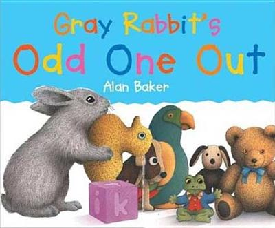 Gray Rabbit's Odd One Ou - Baker, Alan