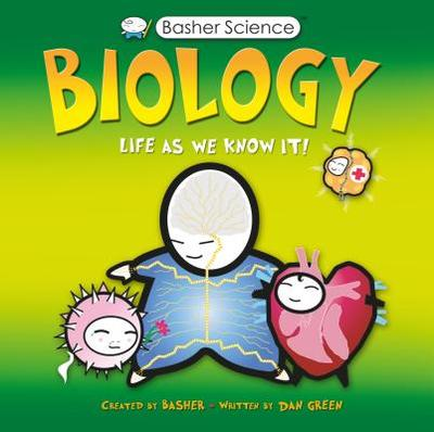 Biology: Life as We Know It - Green, Dan, and Basher, Simon (Creator)