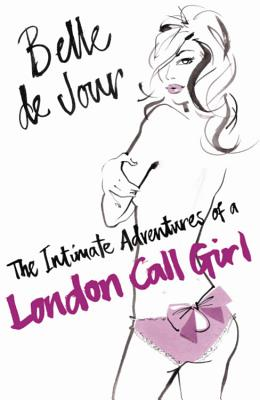 The Intimate Adventures of a London Call Girl - De Jour, Belle