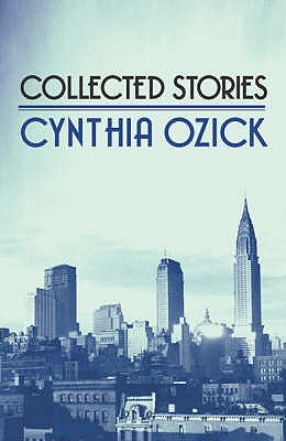 Collected Stories - Ozick, Cynthia