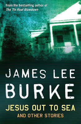 Jesus Out to Sea - Burke, James Lee