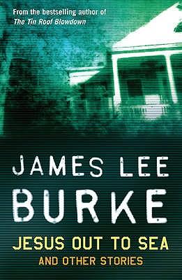 Jesus Out to Sea - Burke, James Lee