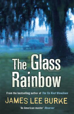 The Glass Rainbow - Burke, James Lee