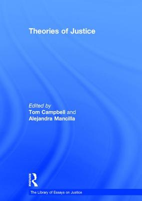 Theories of Justice - Campbell, Tom, and Mancilla, Alejandra
