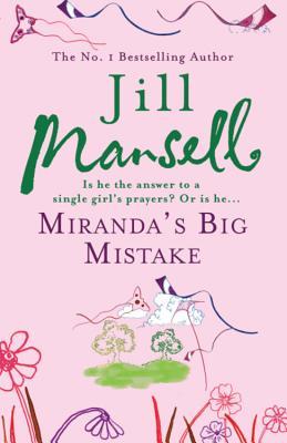 Miranda's Big Mistake - Mansell, Jill