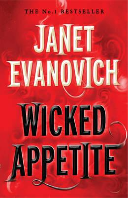 Wicked Appetite - Evanovich, Janet
