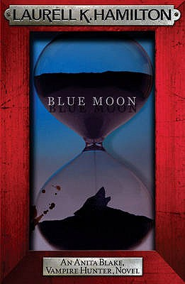 Blue Moon - Hamilton, Laurell K.