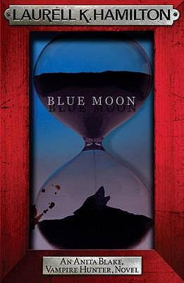 Blue Moon - Hamilton, Laurell K.