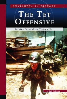 The TET Offensive: Turning Point of the Vietnam War -