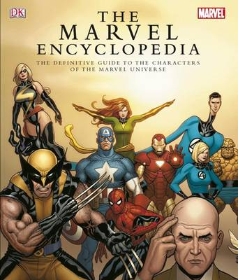 The Marvel Comics Encyclopedia: A Complete Guide to the Characters of the Marvel Universe - DK Publishing (Creator)