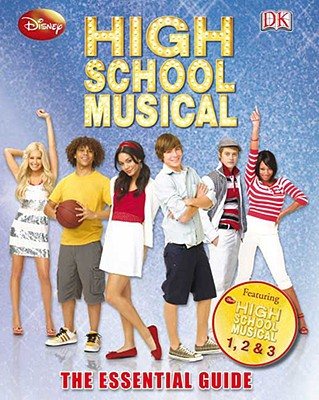 High School Musical: The Essential Guide - Saunders, Catherine