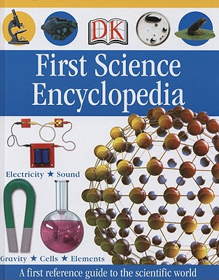 First Science Encyclopedia - Love, Carrie (Editor), and Stamps, Caroline (Editor), and Morgan, Ben (Editor)