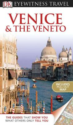 DK Eyewitness Travel Guide: Venice & the Veneto - Boulton, Susie, and Catling, Christopher