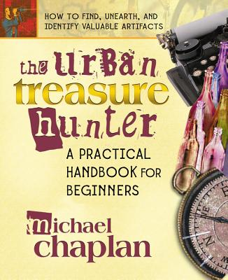 The Urban Treasure Hunter: A Practical Handbook for Beginners - Chaplan, Michael
