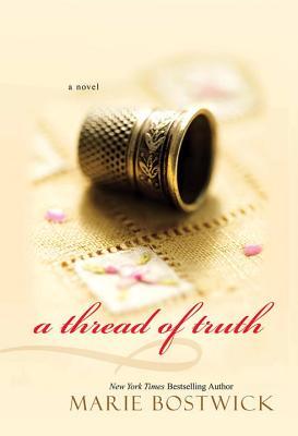 A Thread of Truth - Bostwick, Marie