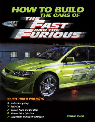 How to Build the Cars of the Fast and the Furious - Paul, Eddie