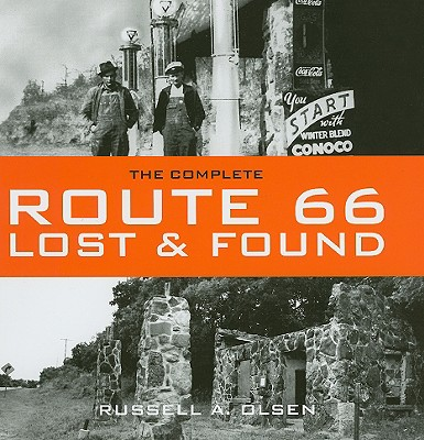 The Complete Route 66 Lost & Found - Olsen, Russell A