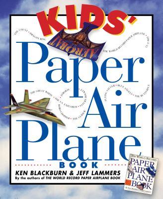 Kid's Paper Airplane Book - Blackburn, Ken
