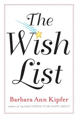 The Wish List - Kipfer, Barbara Ann, PhD