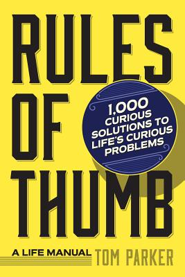 Rules of Thumb: A Life Manual - Parker, Tom