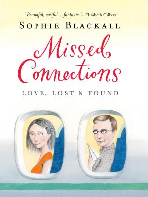 Missed Connections: Love, Lost & Found - Blackall, Sophie
