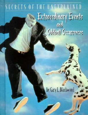 Extraordinary Events and Oddball Occurrences - Blackwood, Gary L