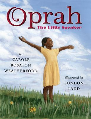 Oprah: The Little Speaker - Weatherford, Carole Boston