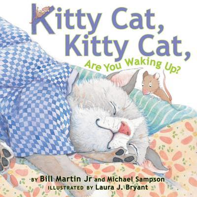 Kitty Cat, Kitty Cat, Are You Waking Up? - Martin, Bill, Jr., and Sampson, Michael