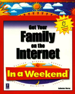 Get Your Family on the Internet in a Weekend - Murray, Katherine