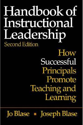 Handbook of Instructional Leadership: How Successful Principals Promote Teaching and Learning - Blase, Joseph J, and Blase, Rebajo R