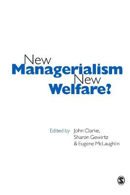 New Managerialism, New Welfare? - Clarke, and Clarke, John (Editor), and Gewirtz, Sharon, Dr. (Editor)