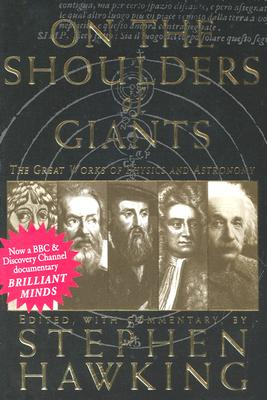 On the Shoulders of Giants: The Great Works of Physics and Astronomy - Hawking, Stephen (Editor)