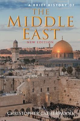 Brief History of the Middle East - Catherwood, Christopher