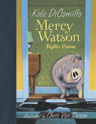 Mercy Watson Fights Crime -