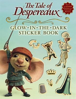 The Tale of Despereaux Glow-In-The-Dark Sticker Book - DiCamillo, Kate (Original Author)